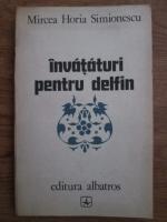 Anticariat: Mircea Horia Simionescu - Invataturi pentru delfin