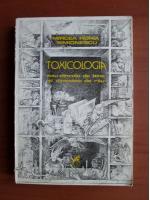Anticariat: Mircea Horia Simionescu - Toxicologia sau dincolo de bine si dincoace de rau
