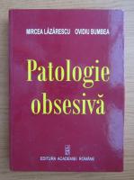 Anticariat: Mircea Lazarescu - Patologie obsesiva