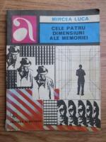 Mircea Luca - Cele patru dimensiuni ale memoriei