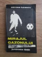 Mircea Lucescu - Mirajul gazonului