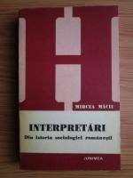 Mircea Maciu - Interpretari din istoria sociologiei romanesti
