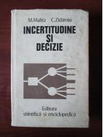 Mircea Malita, Corneliu Zidaroiu - Incertitudine si decizie