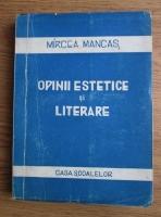 Anticariat: Mircea Mancas - Opinii estetice si literare (1945)