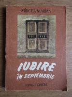 Mircea Marian - Iubire in Septembrie