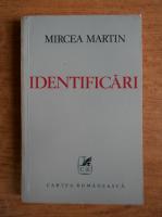 Anticariat: Mircea Martin - Identificari