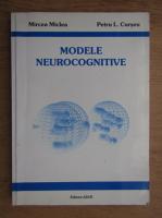 Mircea Miclea - Modele neurocognitive