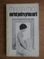 Anticariat: Mircea Micu - Murind pentru prima oara