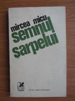 Anticariat: Mircea Micu - Semnul sarpelui