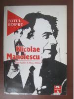 Anticariat: Mircea Mihaies - Totul despre Nicolae Manolescu