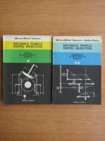 Mircea Mihail Popovici - Mecanica tehnica pentru muncitori (2 volume)