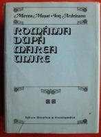 Mircea Musat, Ion Ardeleanu - Romania dupa Marea Unire (volumul 2, partea I)