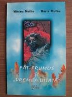 Anticariat: Mircea Muthu - Fat-Frumos si vremea uitata