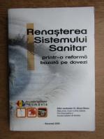 Anticariat: Mircea Olteanu - Renasterea sistemului sanitar printr-o reforma bazata pe dovezi