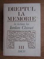 Mircea Oprita - Dreptul la memorie in lectura lui Iordan Chimet (volumul 3)
