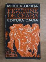 Mircea Oprita - Figurine de ceara