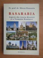 Anticariat: Mircea Pacurariu - Basarabia. Aspecte din istoria Bisericii si a Neamului Romanesc