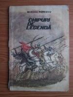 Anticariat: Mircea Popescu - Chipuri de legenda