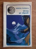 Anticariat: Mircea Popescu - Urme pe zapada (supliment al revistei Viata Militara)