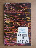Mircea Radu Iacoban - Din Azore in Antile