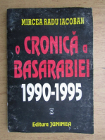 Anticariat: Mircea Radu Iacoban - O cronica a Basarabiei (volumul 1)