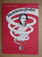 Mircea Radu - Reciclarea gandirii