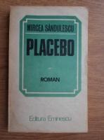 Anticariat: Mircea Sandulescu - Placebo