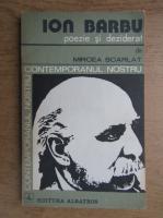 Mircea Scarlat - Ion Barbu. Poezie si deziderat