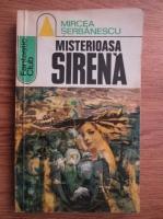 Anticariat: Mircea Serbanescu - Misterioasa sirena