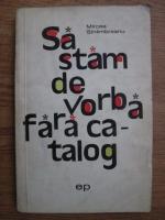 Mircea Sintimbreanu - Sa stam de vorba fara catalog