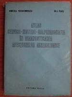 Anticariat: Mircea Teodorescu, M. I. Ples - Atlas cervico-histero-salpingografia in diagnosticarea afectiunilor ginecologice