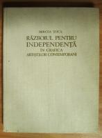 Mircea Toca - Razboiul pentru independenta in grafica artistilor contemporani