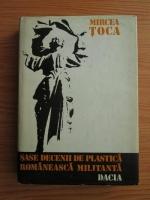 Mircea Toca - Sase decenii de plastica romaneasca militanta (Studii si eseuri)