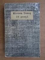 Anticariat: Mircea Tomus - 15 poeti