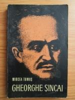 Anticariat: Mircea Tomus - Gheorghe Sincai