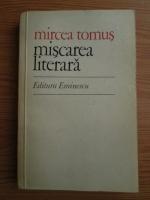 Anticariat: Mircea Tomus - Miscarea literara