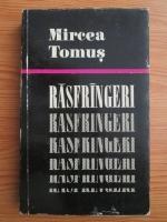 Anticariat: Mircea Tomus - Rasfrangeri