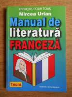 Mircea Urian - Manual de literatura franceza pentru bacalaureat si admitere