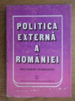 Mircea V. Babes - Politica externa a Romaniei. Dictionar cronologic
