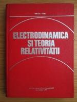 Anticariat: Mircea Vasiu - Electrodinamica si teoria relativitatii