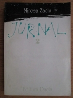 Mircea Zaciu - Jurnal (volumul 2)