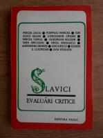 Mircea Zaciu - Slavici. Evaluari critice