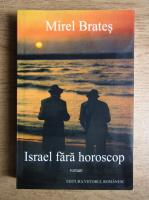 Mirel Brates - Israel fara horoscop