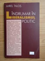 Anticariat: Mirel Talos - Indrumar in liberalismul politic
