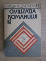 Mirela Roznoveanu - Civilizatia romanului