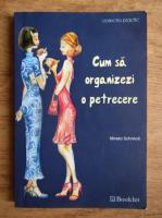 Anticariat: Mirela Schmoll - Cum sa organizezi o petrecere