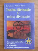 Miriam Dikol, Christian Dikol - Inalta divinatie si mica divinatie