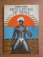 Mirko Pasek - Pescuitorii de perle