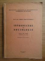 Anticariat: Miron Constantinescu - Introducere in sociologie