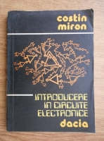 Miron Costin - Introducere in circuite electronice